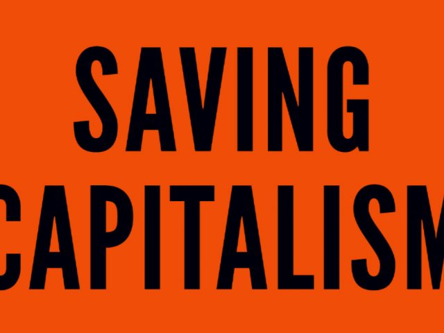 Book review – Saving Capitalism for the Many not the Few